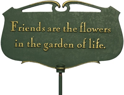 Whitehall Friends Are The Flowers Poem Sign